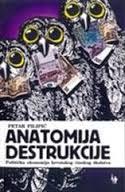 ANATOMIJA DESTRUKCIJE