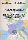 FISKALNI SUSTAV I FISKALNA POLITIKA EUROPSKE UNIJE