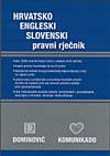 HRVATSKO-SLOVENSKI/ENGLESKI RJECNIK; HRVAŠKO-SLOVENSKI/ANGLEŠKI PRAVNI SLOVAR; CROATIAN-SLOVENE/ENGLISH DICTIONARY OF LAW