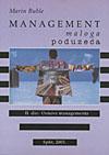 MANAGEMENT MALOGA PODUZEĆA, II. dio: Osnove managementa