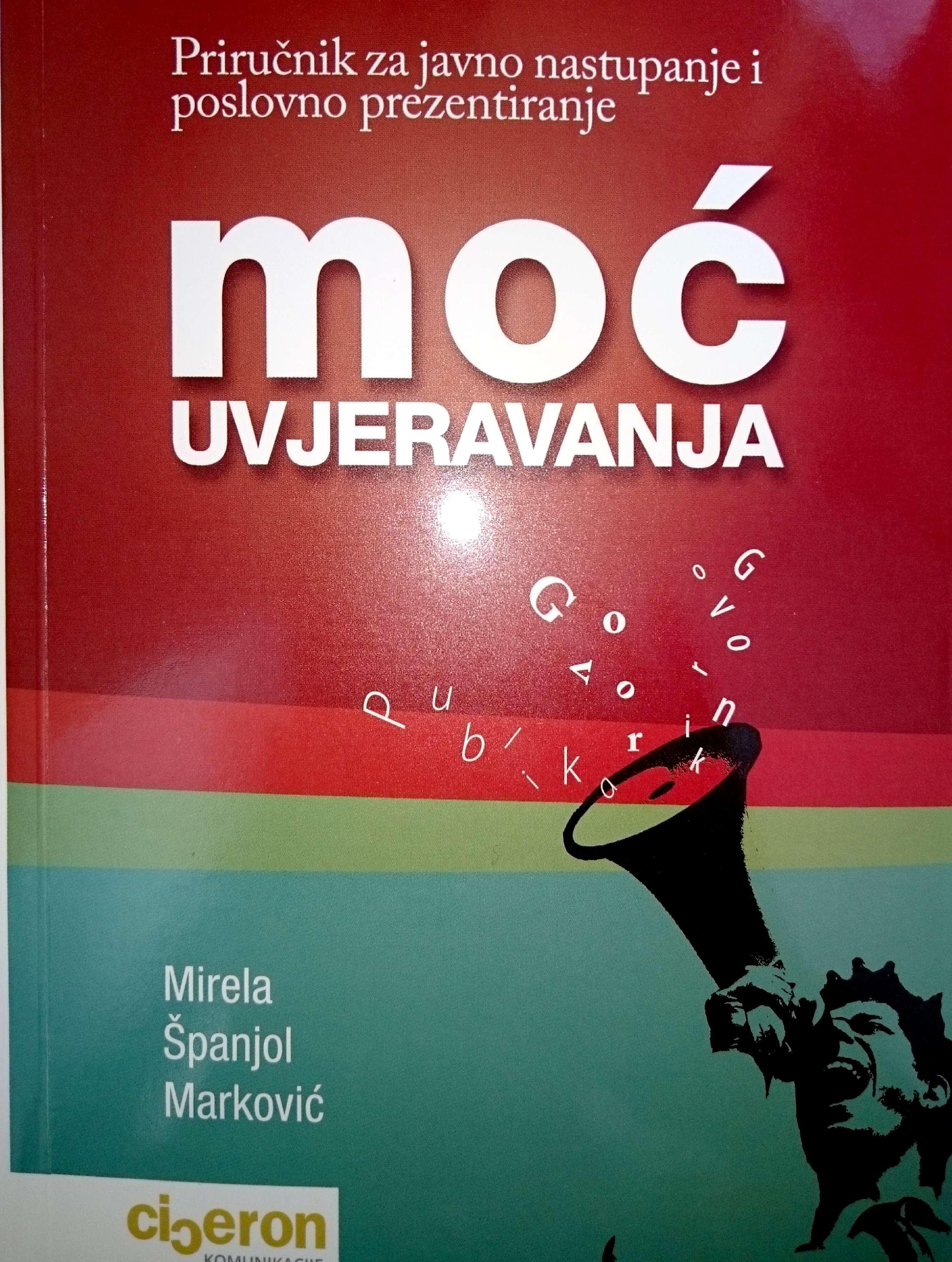 MOĆ UVJERAVANJA, govornik-govor-publika, II. izdanje