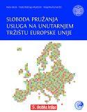 SLOBODA PRUŽANJA USLUGA NA UNUTARNJEM TRŽIŠTU EUROPSKE UNIJE