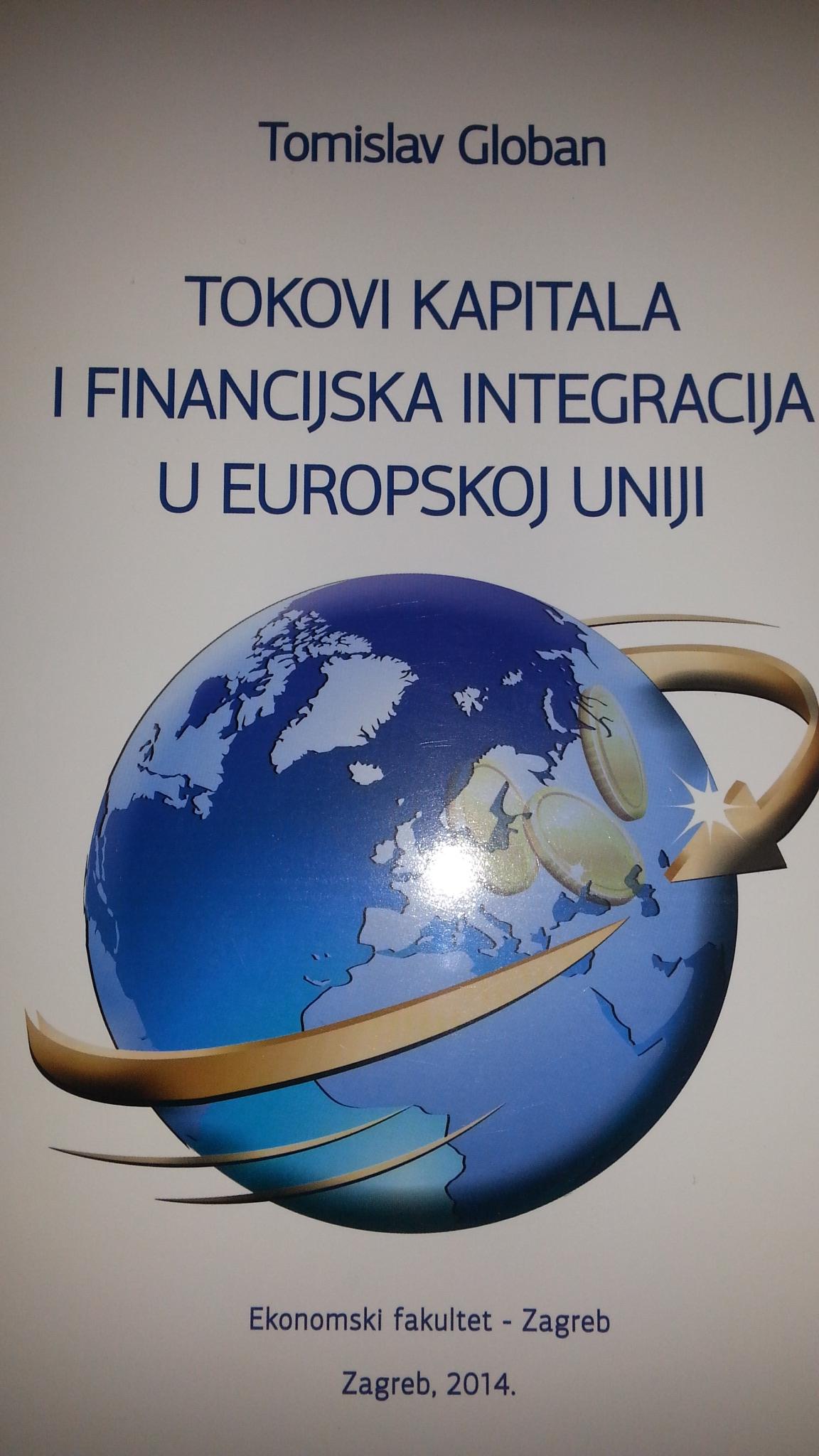 TOKOVI KAPITALA I FINANCIJSKA INTEGRACIJA U EUROPSKOJ UNIJI