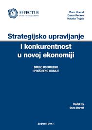 STRATEGIJSKO UPRAVLJANJE I KONKURENTNOST U NOVOJ EKONOMIJI, II. dopunjeno i prošireno izdanje