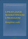 UPRAVLJANJE MARKETINGOM I PRODAJOM – KOMPLETAN VODIČ