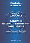 ZAKON O BANKAMA I ZAKON O ŠTEDNO-KREDITNIM ZADRUGAMA S POJMOVNIM KAZALOM